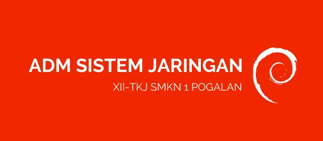 Administrasi Sistem Jaringan KELAS XII